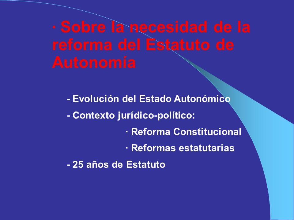 · Sobre la necesidad de la reforma del Estatuto de Autonomía