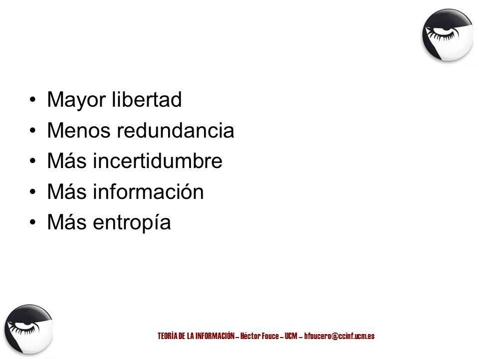 TEORÍA DE LA INFORMACIÓN – Héctor Fouce – UCM – hfoucero@ccinf.ucm.es