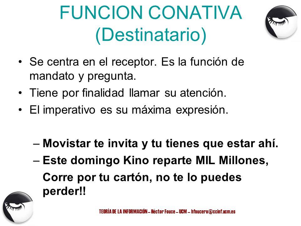 FUNCION CONATIVA (Destinatario)