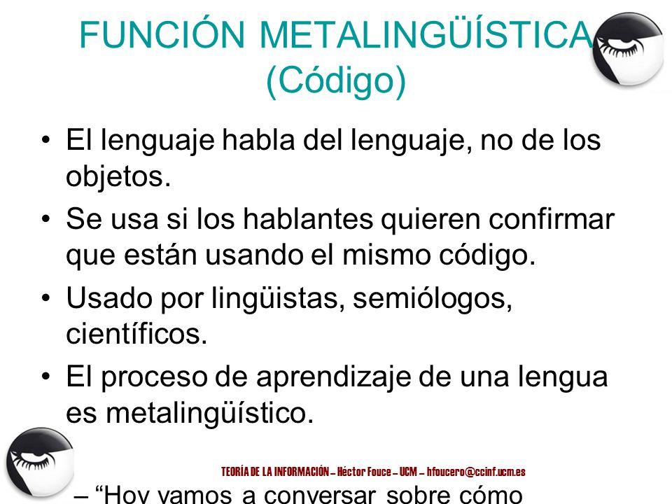 FUNCIÓN METALINGÜÍSTICA (Código)