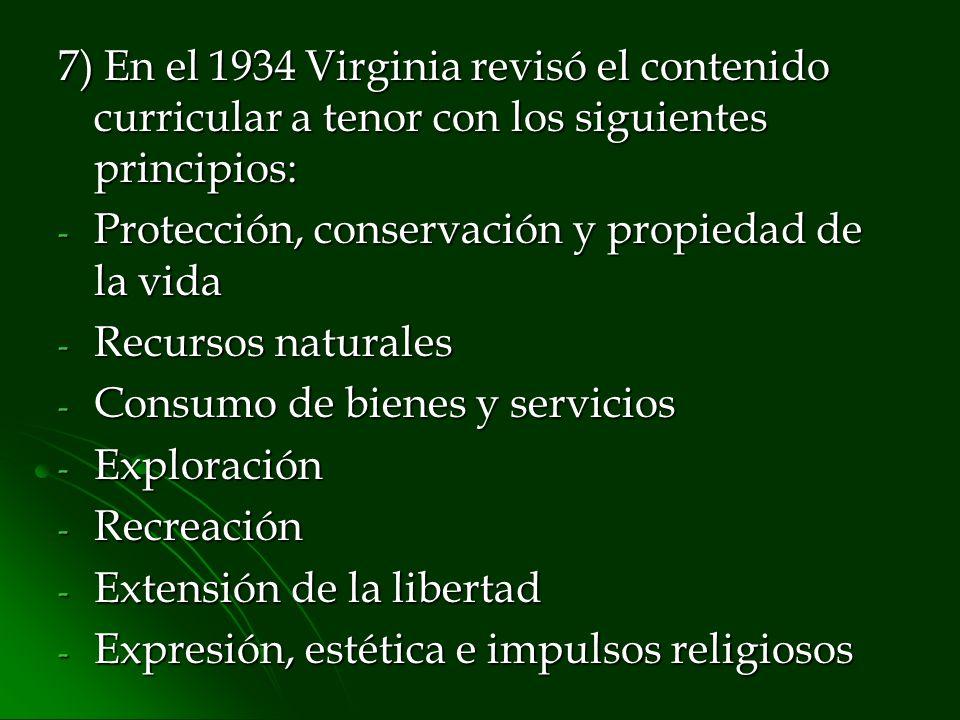 7) En el 1934 Virginia revisó el contenido curricular a tenor con los siguientes principios:
