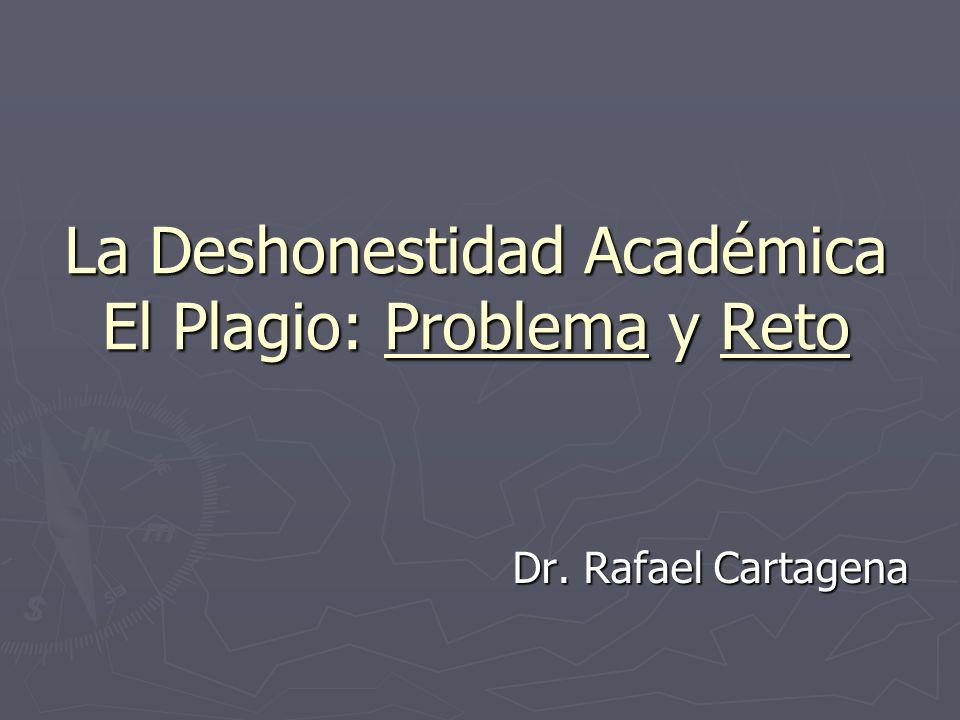 La Deshonestidad Académica El Plagio: Problema y Reto