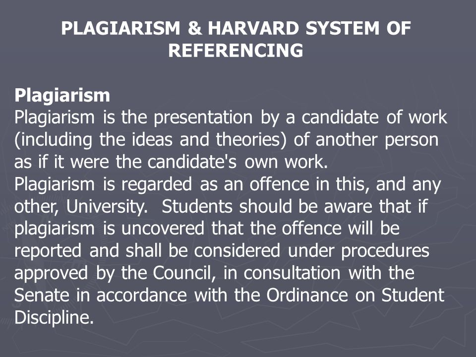 PLAGIARISM & HARVARD SYSTEM OF REFERENCING