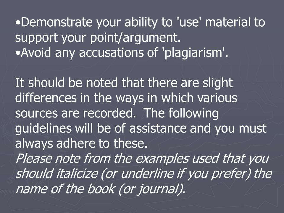 Demonstrate your ability to use material to support your point/argument.