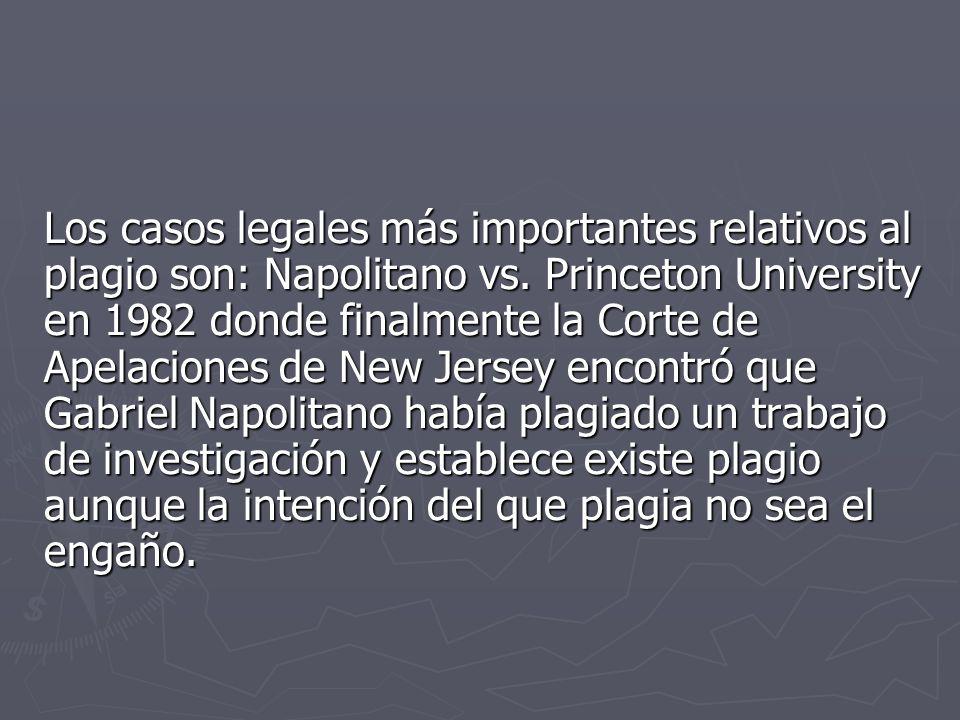 Los casos legales más importantes relativos al plagio son: Napolitano vs.