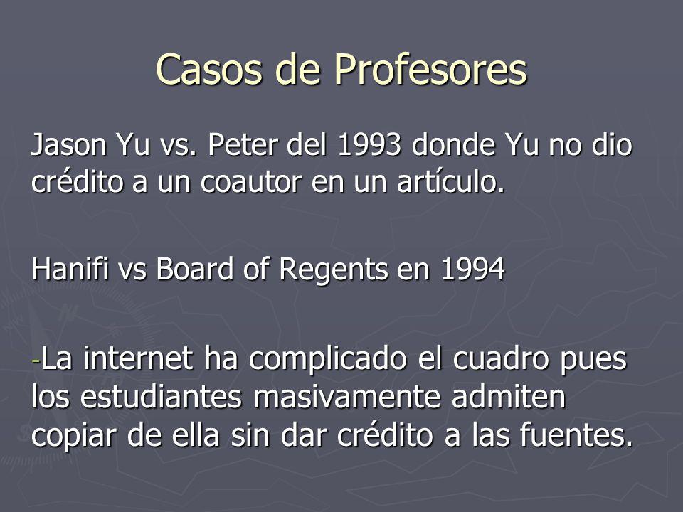 Casos de ProfesoresJason Yu vs. Peter del 1993 donde Yu no dio crédito a un coautor en un artículo.