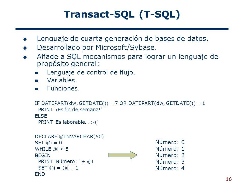 Transact-SQL (T-SQL) Lenguaje de cuarta generación de bases de datos.