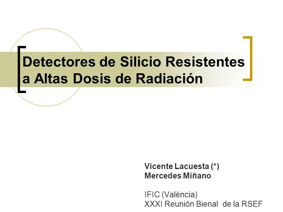 Detectores de Silicio Resistentes a Altas Dosis de Radiación