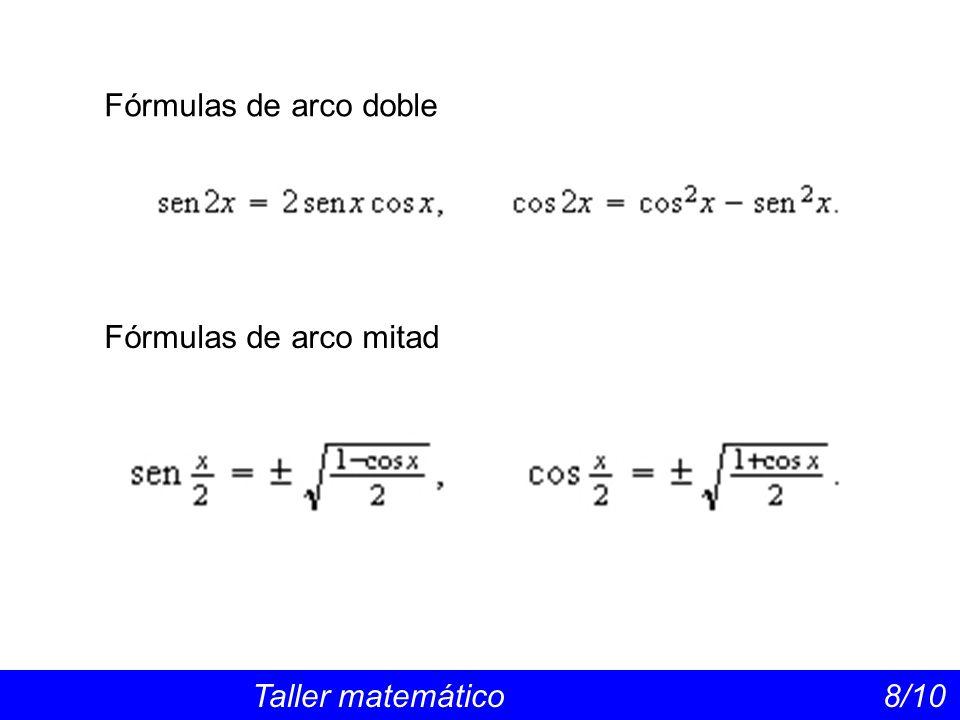 Fórmulas de arco doble Fórmulas de arco mitad.