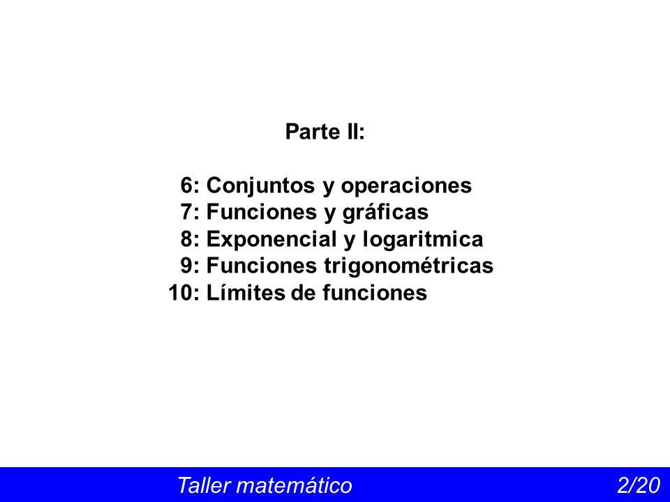 6: Conjuntos y operaciones 7: Funciones y gráficas