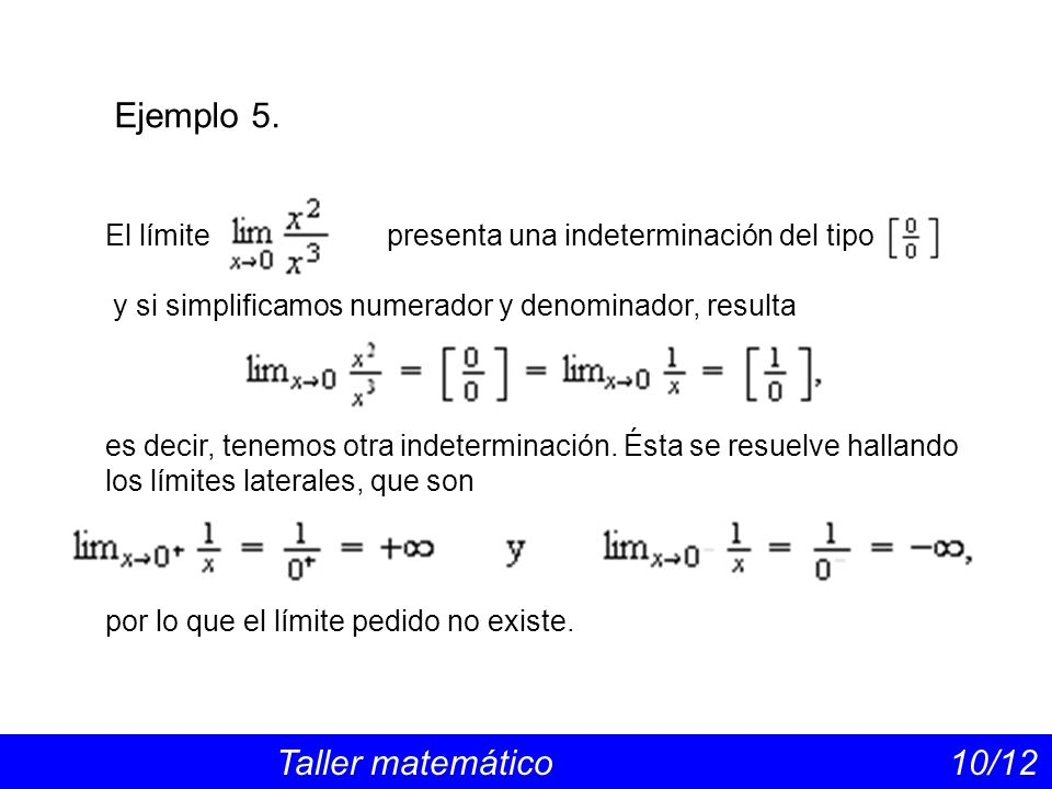 Ejemplo 5. El límite presenta una indeterminación del tipo