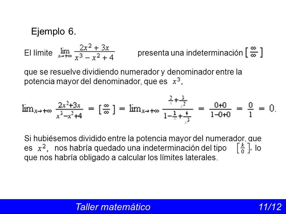 Ejemplo 6. El límite presenta una indeterminación