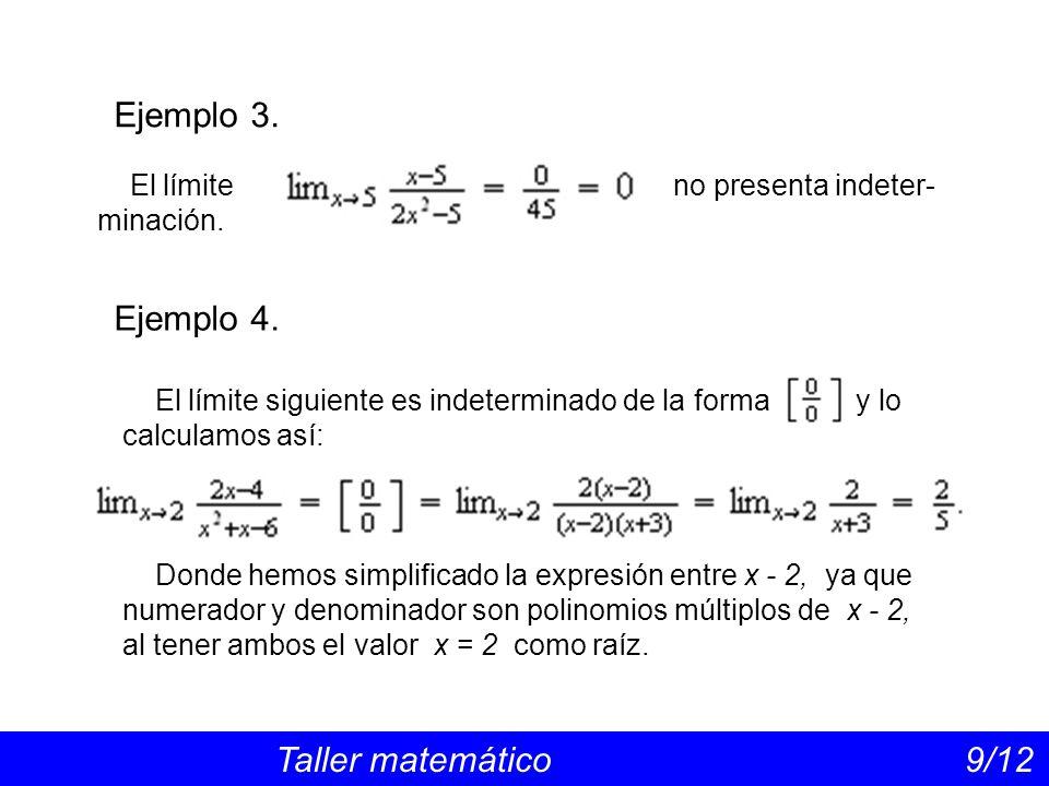 Ejemplo 3. Ejemplo 4. El límite no presenta indeter- minación.
