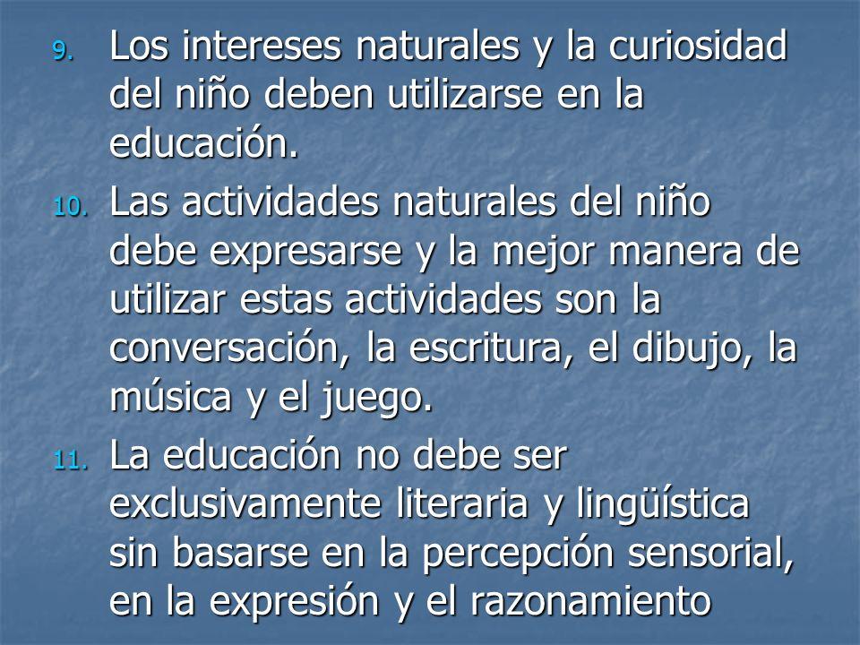 Los intereses naturales y la curiosidad del niño deben utilizarse en la educación.