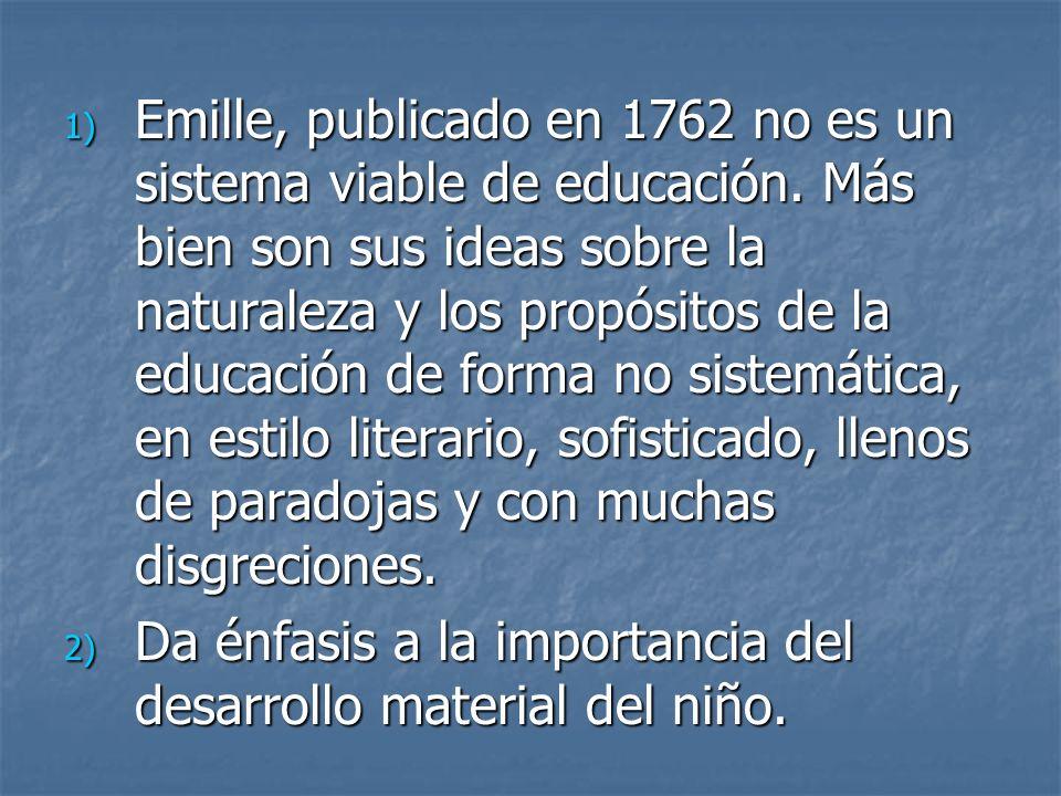Emille, publicado en 1762 no es un sistema viable de educación