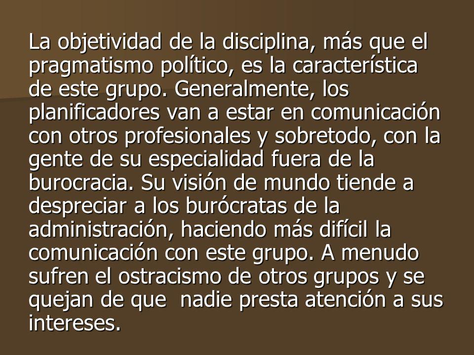 La objetividad de la disciplina, más que el pragmatismo político, es la característica de este grupo.