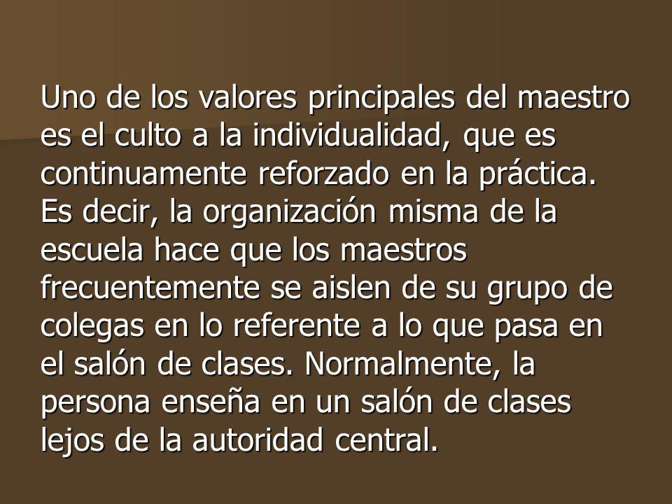 Uno de los valores principales del maestro es el culto a la individualidad, que es continuamente reforzado en la práctica.