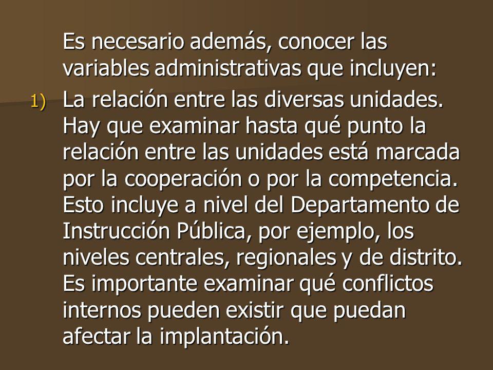 Es necesario además, conocer las variables administrativas que incluyen: