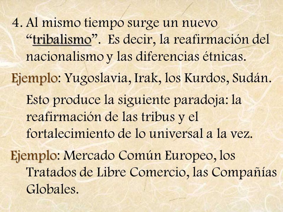 Ejemplo: Yugoslavia, Irak, los Kurdos, Sudán.