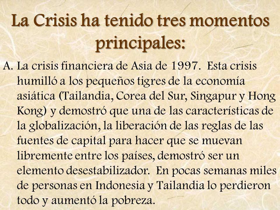 La Crisis ha tenido tres momentos principales: