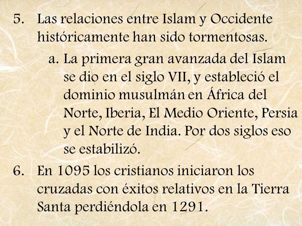 Las relaciones entre Islam y Occidente históricamente han sido tormentosas.