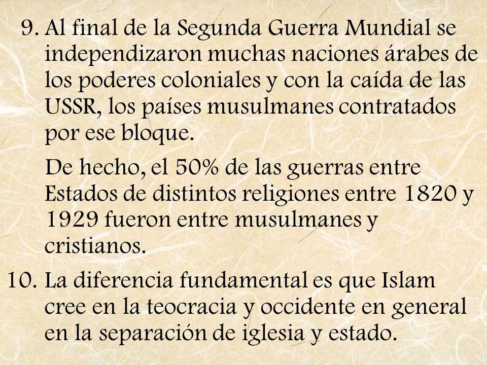 Al final de la Segunda Guerra Mundial se independizaron muchas naciones árabes de los poderes coloniales y con la caída de las USSR, los países musulmanes contratados por ese bloque.