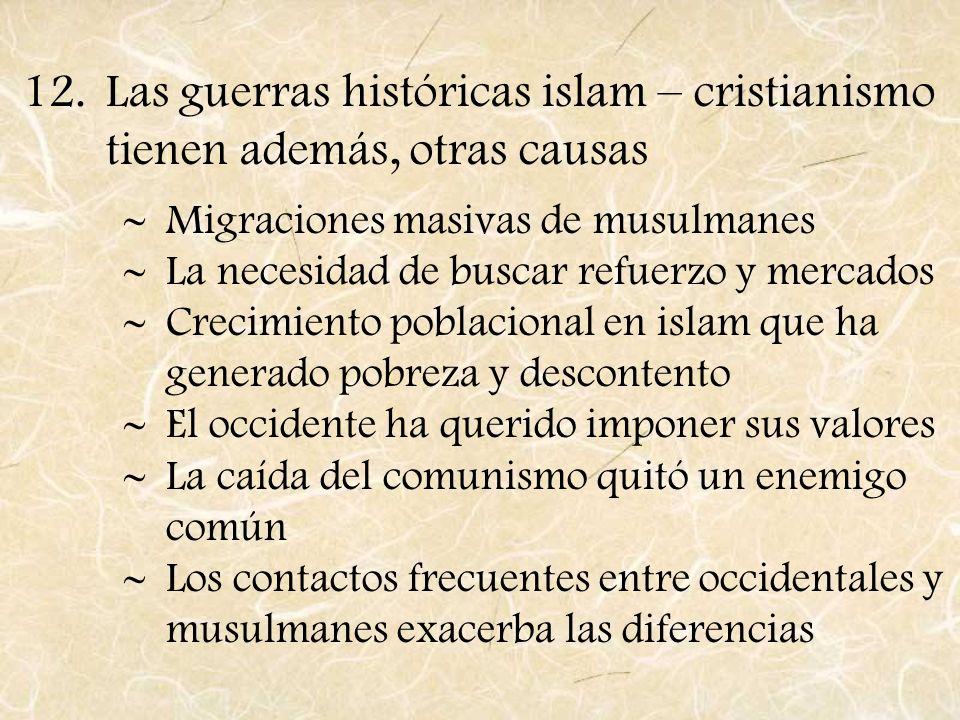 Las guerras históricas islam – cristianismo tienen además, otras causas