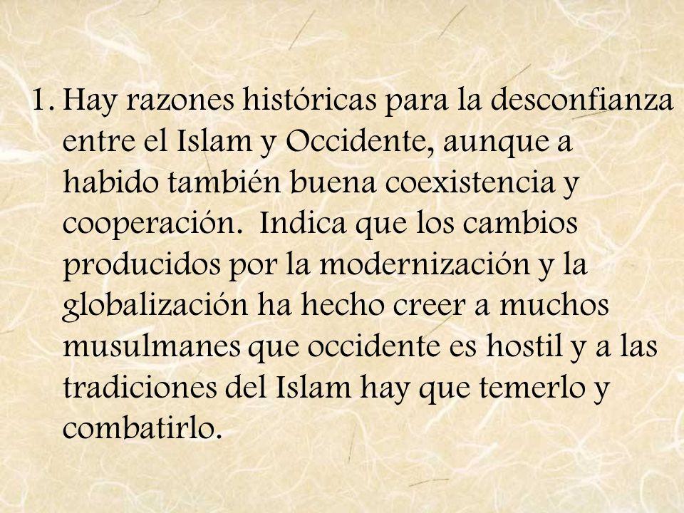 Hay razones históricas para la desconfianza entre el Islam y Occidente, aunque a habido también buena coexistencia y cooperación.