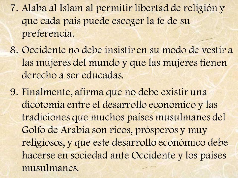 Alaba al Islam al permitir libertad de religión y que cada país puede escoger la fe de su preferencia.