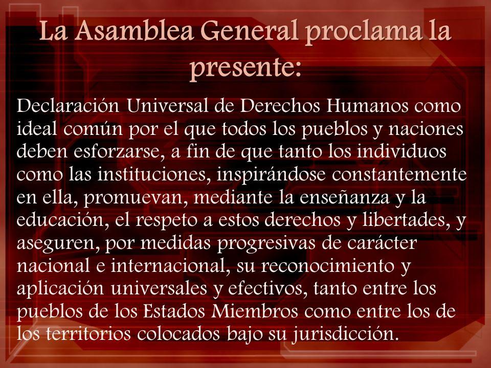 La Asamblea General proclama la presente: