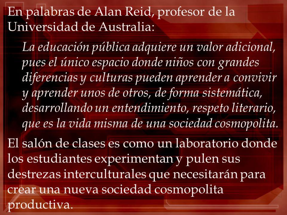 En palabras de Alan Reid, profesor de la Universidad de Australia: