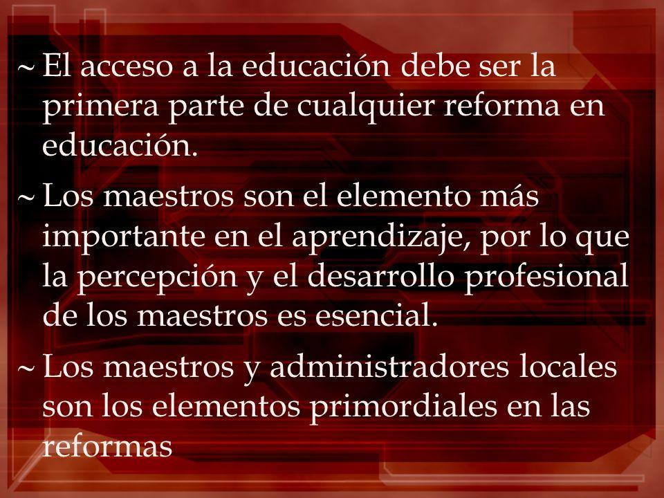 El acceso a la educación debe ser la primera parte de cualquier reforma en educación.