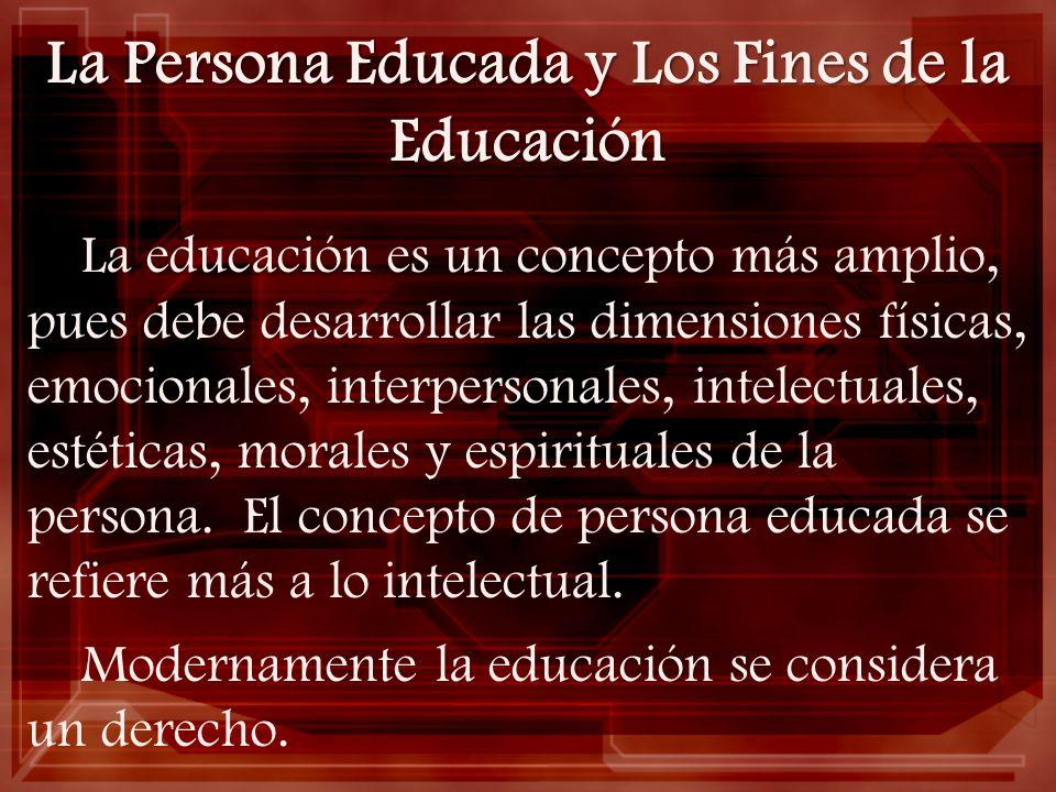 La Persona Educada y Los Fines de la Educación