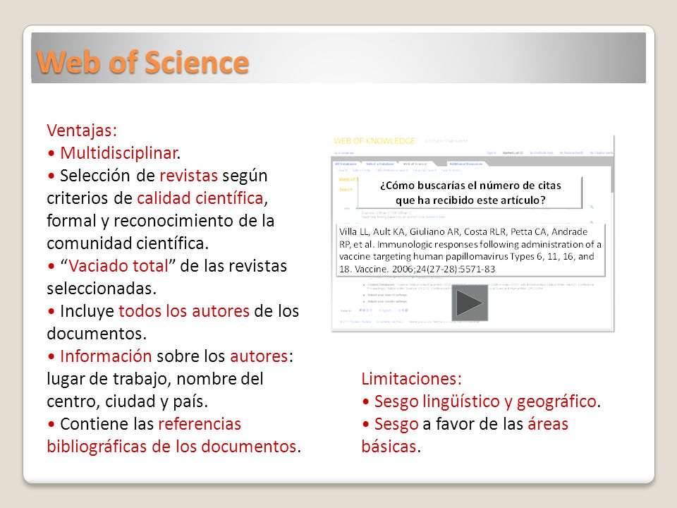 Web of Science Ventajas: Multidisciplinar.
