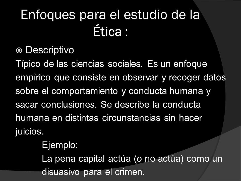 Enfoques para el estudio de la Ética :
