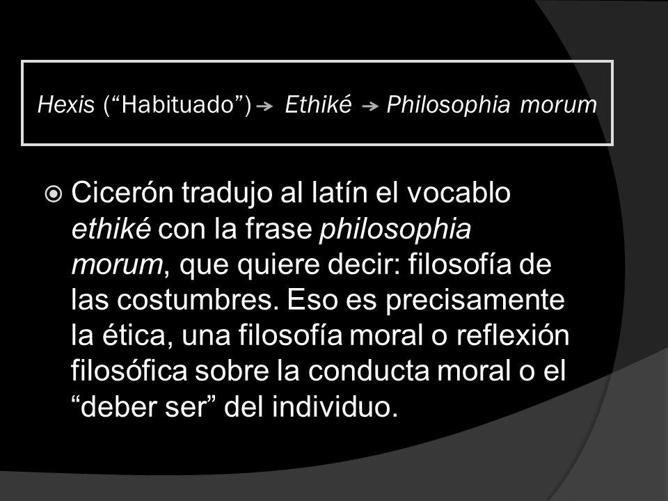 Hexis ( Habituado ) Ethiké Philosophia morum