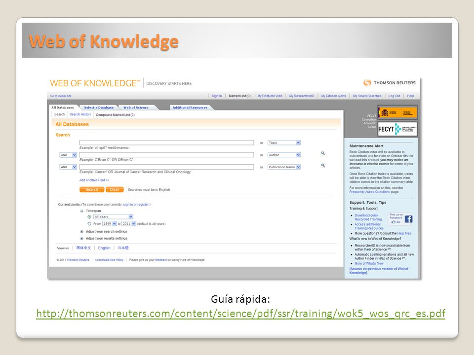 Web of Knowledge Guía rápida: http://thomsonreuters.com/content/science/pdf/ssr/training/wok5_wos_qrc_es.pdf.