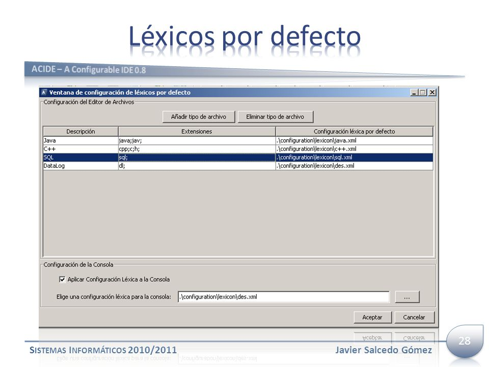 Léxicos por defecto 28 Sistemas Informáticos 2010/2011