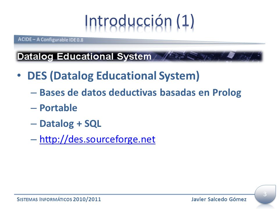 Introducción (1) DES (Datalog Educational System)