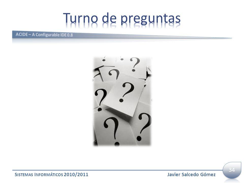 Turno de preguntas 34 Sistemas Informáticos 2010/2011