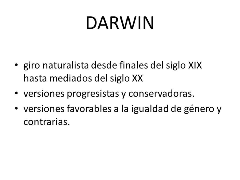 DARWIN giro naturalista desde finales del siglo XIX hasta mediados del siglo XX. versiones progresistas y conservadoras.