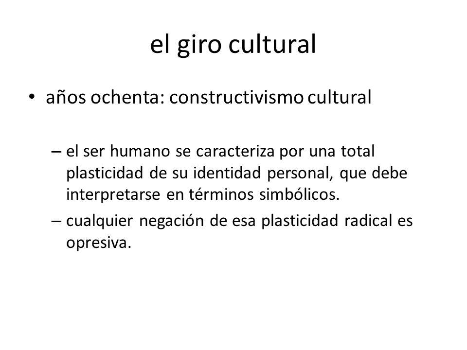 el giro cultural años ochenta: constructivismo cultural