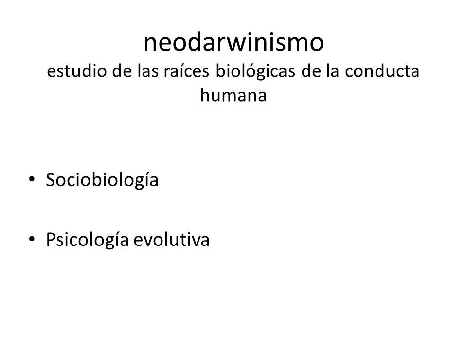 neodarwinismo estudio de las raíces biológicas de la conducta humana