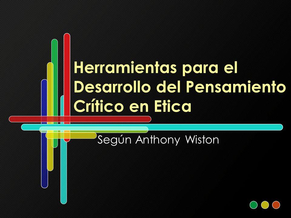 Herramientas para el Desarrollo del Pensamiento Crítico en Etica