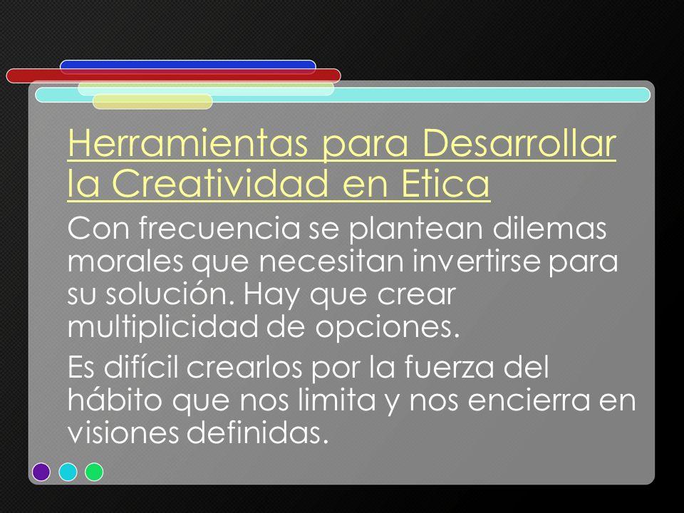 Herramientas para Desarrollar la Creatividad en Etica