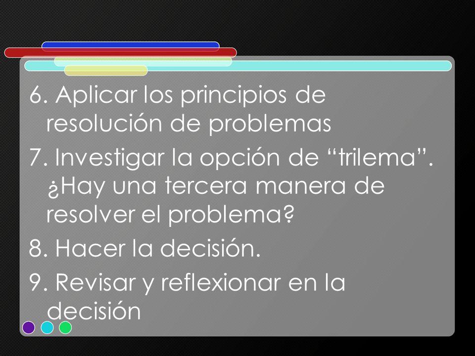 6. Aplicar los principios de resolución de problemas