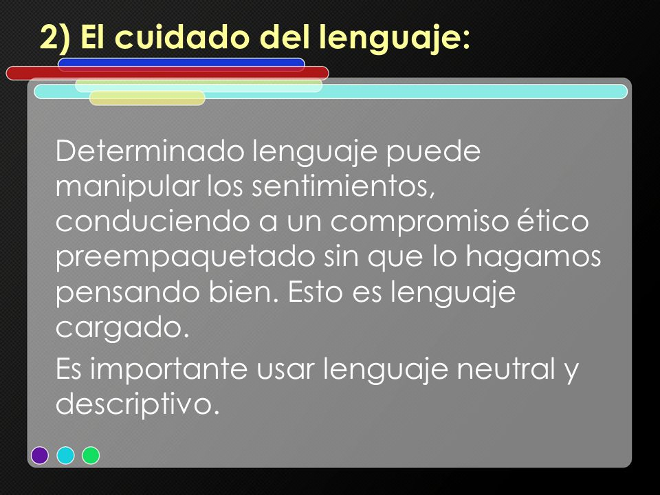 2) El cuidado del lenguaje: