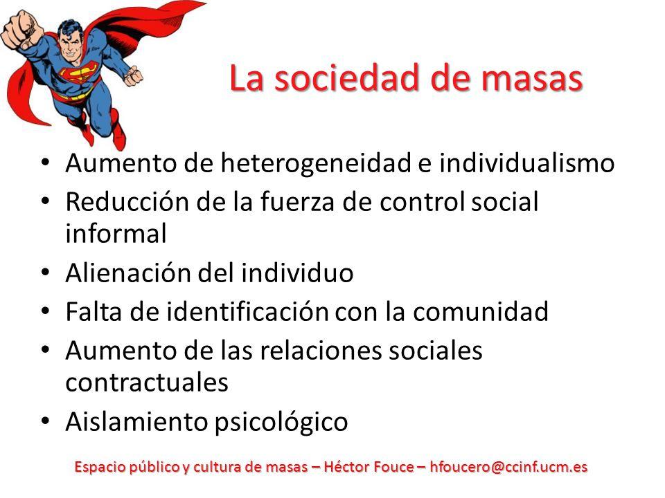 La sociedad de masas Aumento de heterogeneidad e individualismo