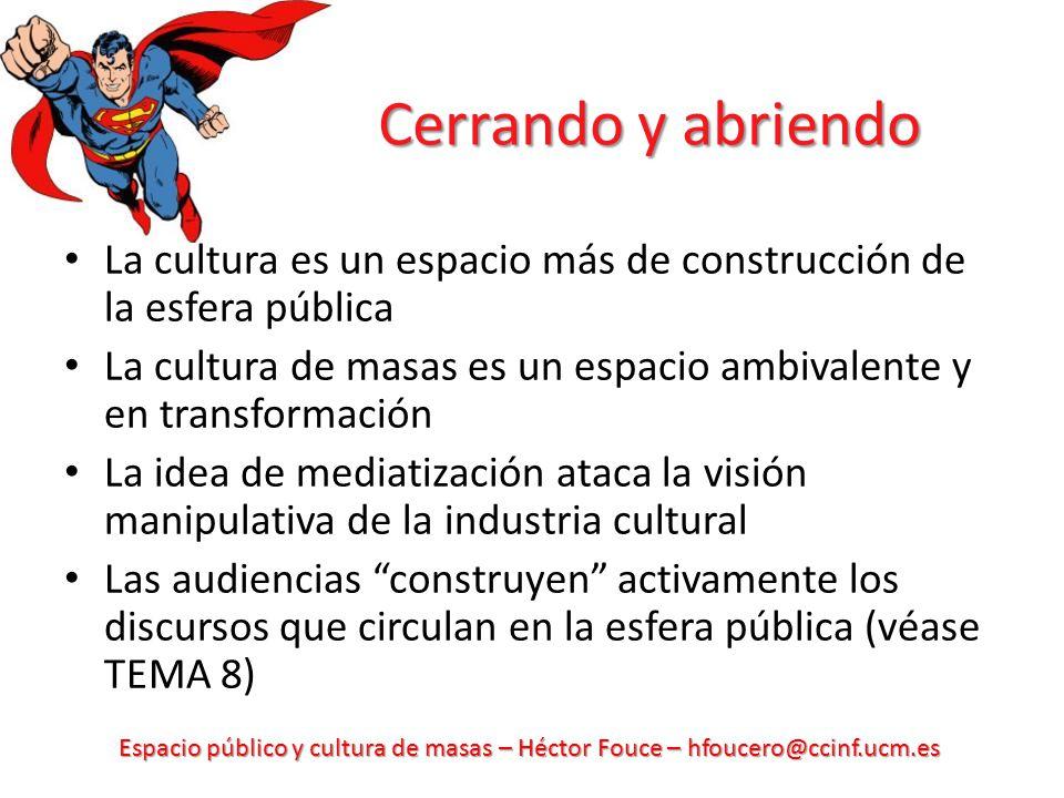Cerrando y abriendo La cultura es un espacio más de construcción de la esfera pública.