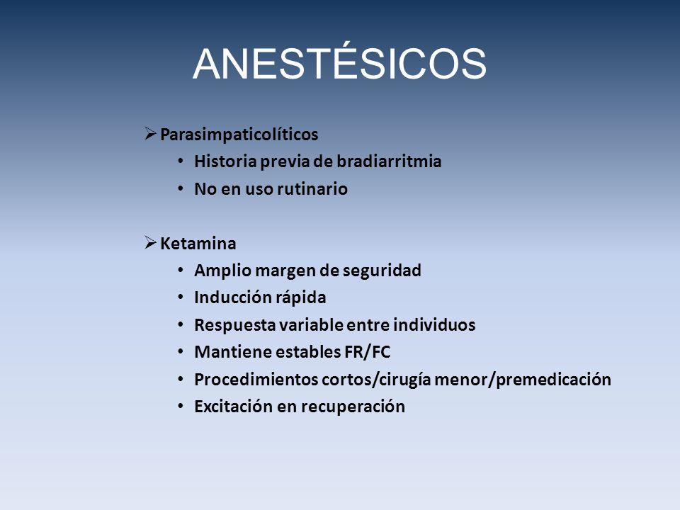 ANESTÉSICOS Parasimpaticolíticos Historia previa de bradiarritmia
